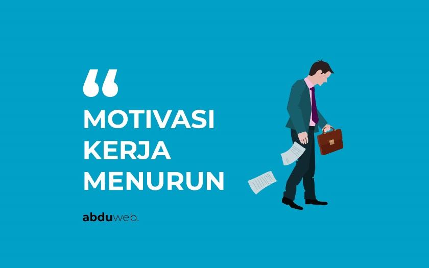 Motivasi Kerja Menurun
