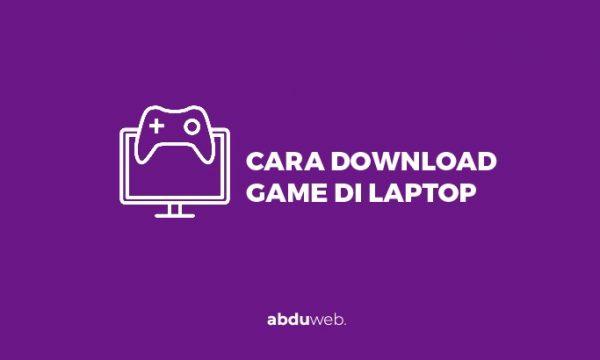 cara download game di laptop