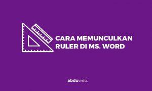 cara memunculkan ruler di word