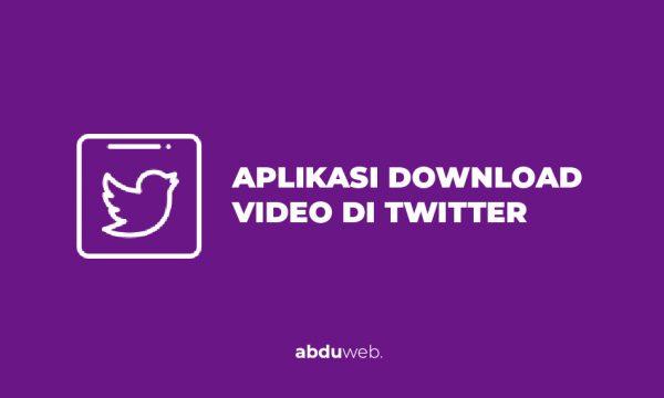 aplikasi download video di twitter
