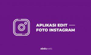 aplikasi edit foto instagram