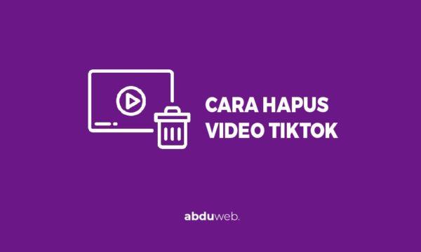 cara menghapus video tiktok