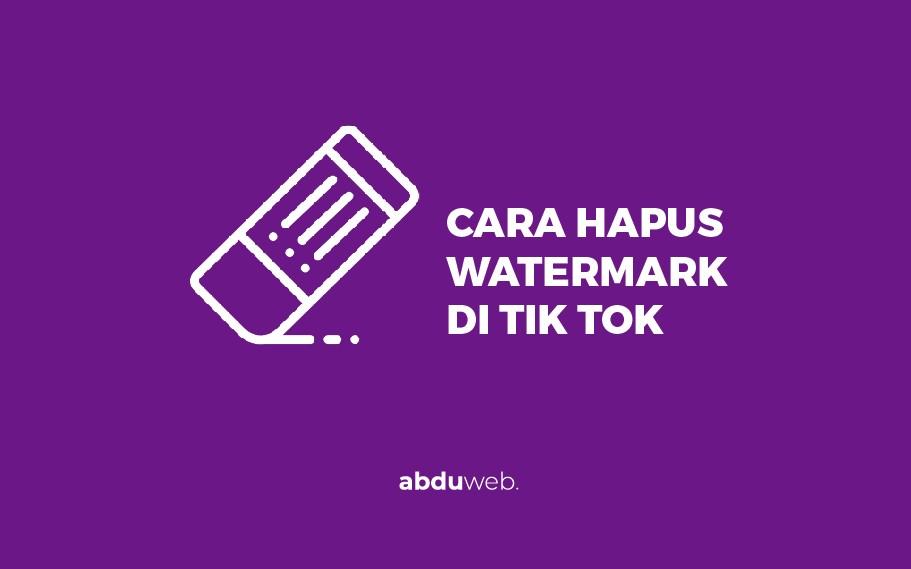 cara menghilangkan watermark tik tok