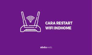 cara restart wifi indihome