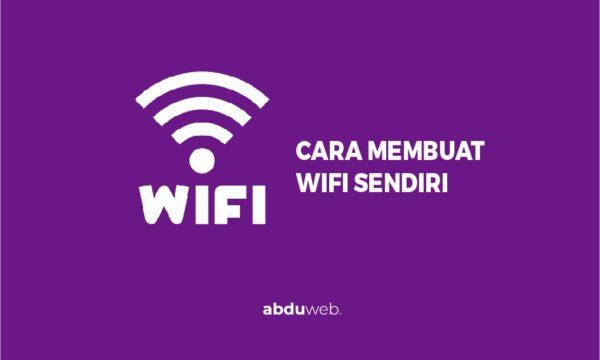 cara membuat wifi sendiri