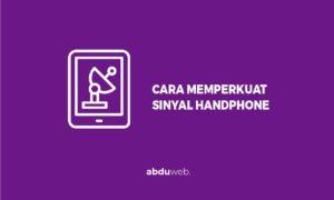 cara memperkuat sinyal handphone