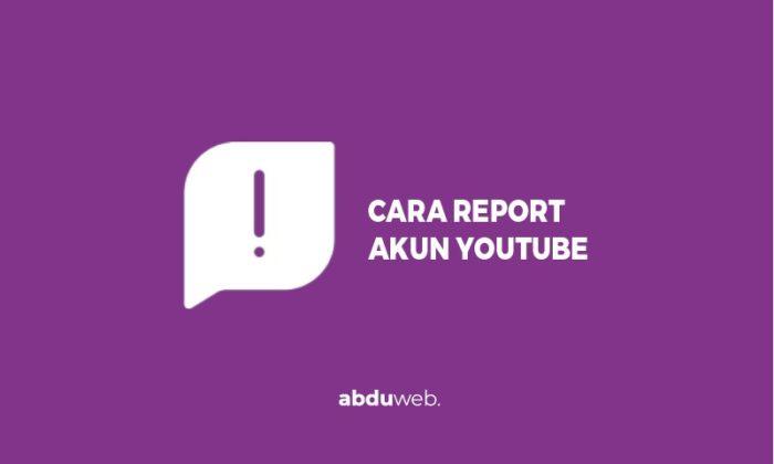 cara report akun youtube