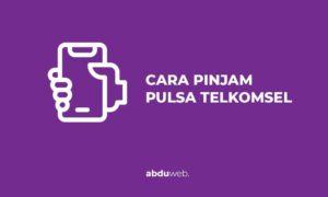 cara pinjam pulsa telkomsel
