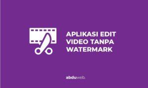 aplikasi edit video tanpa watermark