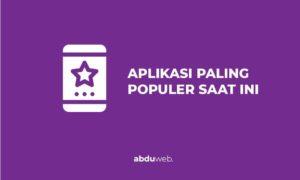 aplikasi terpopuler saat ini