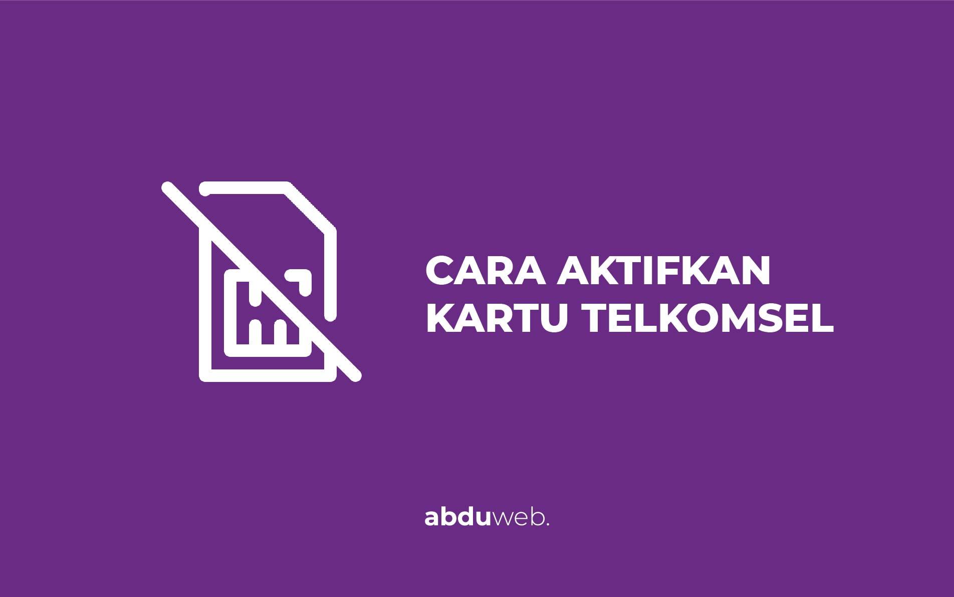 cara mengaktifkan kartu telkomsel yang sudah mati