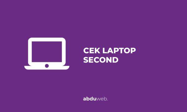 Cara Mengecek Laptop Second