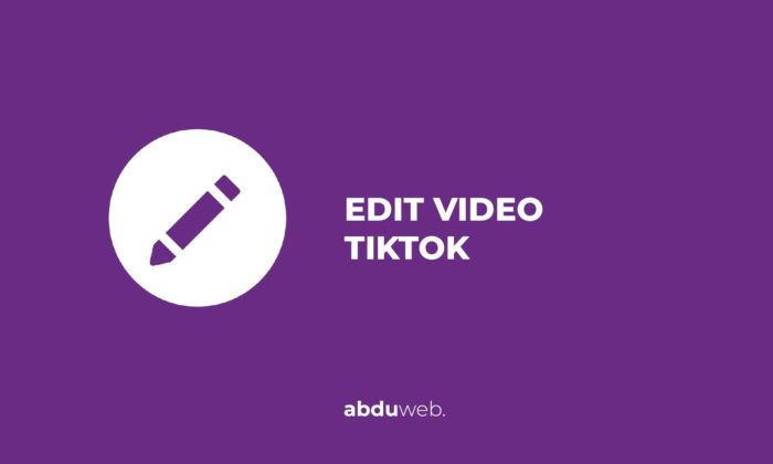 cara edit video tiktok yang sudah di upload