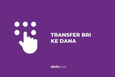 cara transfer bri ke dana lewat m banking